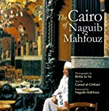 img - for The Cairo of Naguib Mahfouz by Gamal al-Ghitani (2012-09-15) book / textbook / text book