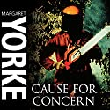 Cause for Concern Audiobook by Margaret Yorke Narrated by Sheila Mitchell