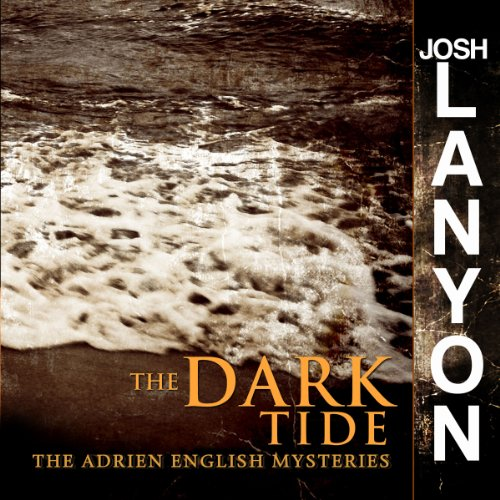 The Dark Tide: Adrien English Mysteries, Book 5