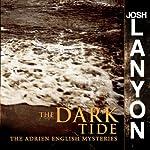 The Dark Tide: Adrien English Mysteries, Book 5 | Josh Lanyon
