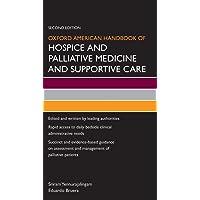 Oxford American Handbook of Hospice and Palliative Medicine and Supportive Care (Oxford American Handbooks in Medicine)