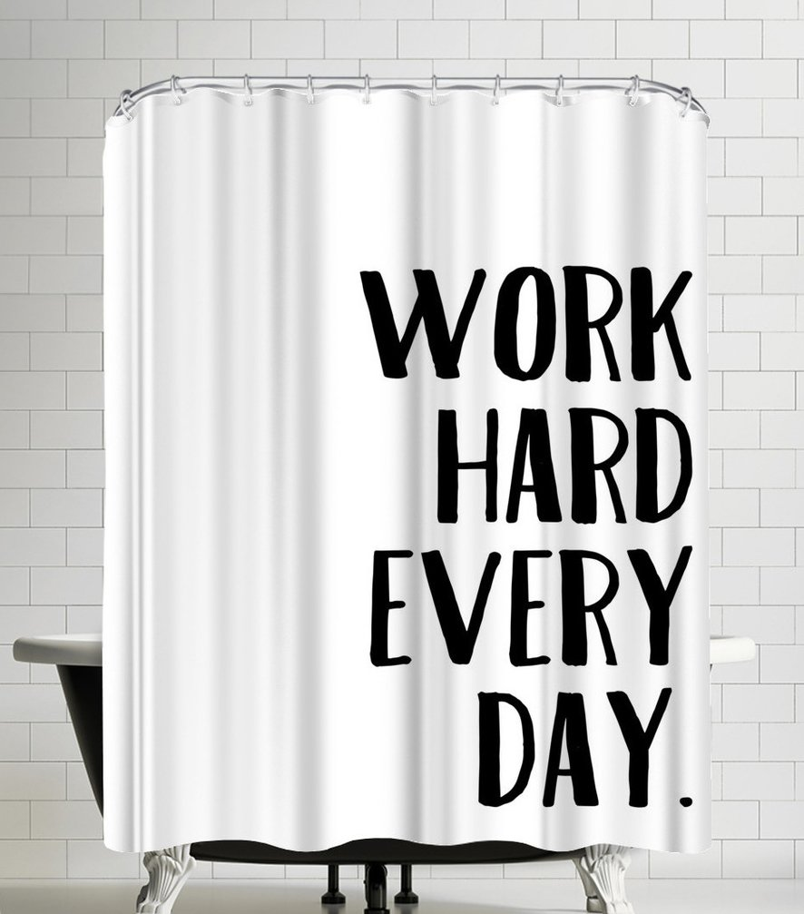 American Flat Work Hard Every Day. Shower Curtain by Samantha Ranlet, 71'' x 74''