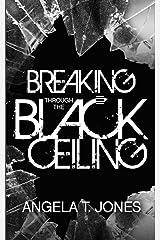 Breaking Through the Black Ceiling