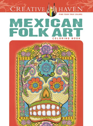 Creative Haven Mexican Folk Art Coloring Book (Adult (Mexican Folk Art)