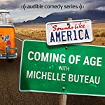 Ep. 19: Coming of Age with Michelle Buteau (Sounds Like America) | Michelle Buteau,Mike Drucker,DC Pierson,Ben Roy,Phil Griffiths,Janine Brito,Janet Varney,Baron Vaughn