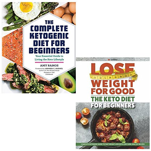 the complete ketogenic diet for beginners and lose weight for good the keto diet for beginners 2 books collection set - your essential guide to living the keto lifestyle, complete ketogenic guide