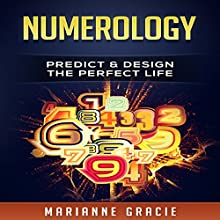 Numerology: Predict & Design The Perfect Life (Volume 1) Audiobook by Marianne Gracie Narrated by Christine Padovan