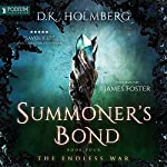 Summoner's Bond: The Endless War, Book 4 | D. K. Holmberg