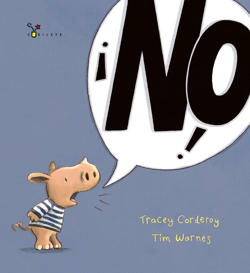 No! Castellano - A PARTIR DE 3 AÑOS - ÁLBUMES - Cubilete: Amazon.es:  Corderoy, Tracey, Warnes, Tim, González Sánchez, Cristina: Libros