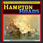 Hampton Roads   Henry Cabot Lodge,Theodore Roosevelt