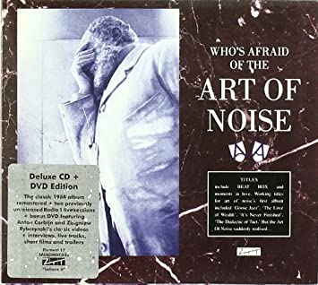 Whos Afraid Of The Art Of Noise Art Of Noise By Art Of Noise