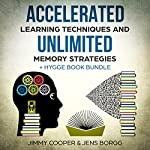 Accelerated Learning Techniques and Unlimited Memory Strategies + Hygge Book Bundle: Memory Improvement Tips & Tricks | Jens Borgg,Jimmy Cooper