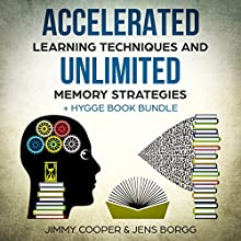 Accelerated Learning Techniques and Unlimited Memory Strategies + Hygge Book Bundle: Memory Improvement Tips & Tricks Audiobook by Jens Borgg, Jimmy Cooper Narrated by Norman Gilligan, Skyler Morgan