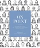 """On Point: Life Lessons from """"The Columnists"""" Interviews of WSJ. Magazine"""