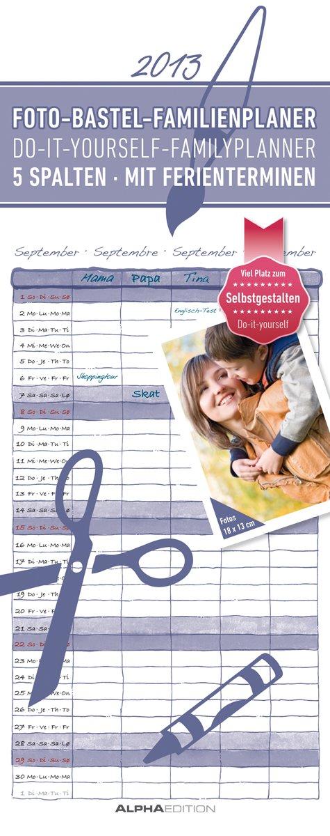 Foto-Bastel-Familienplaner datiert mit 5 Spalten, Bastelkalender 2013