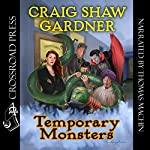 Temporary Monsters: The Temporary Magic Series, Book 1 | Craig Shaw Gardner