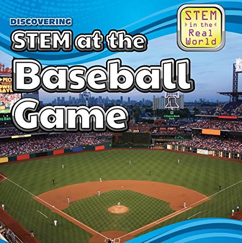 Discovering Stem at the Baseball Game (Stem in the Real World) pdf