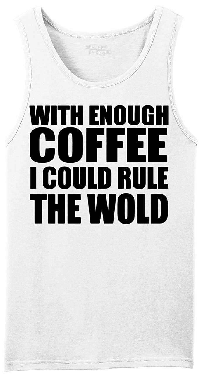 Comical Shirt Mens with Enough Coffee Rule World Tank Top