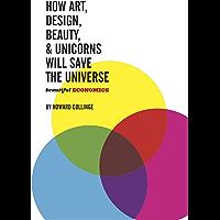 Beautiful Economics: How art, design, beauty & Unicorns will save the universe (1)