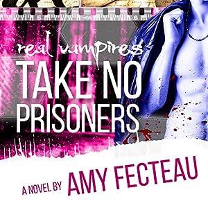 Real Vampires Take No Prisoners Audiobook