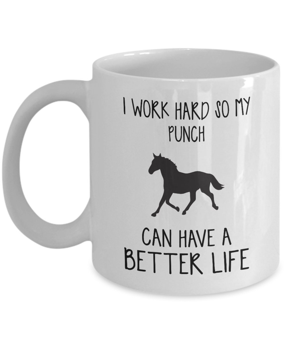 Punch Mug - I Work Hard So Can Have A Better Life - Funny Novelty Ceramic Coffee & Tea Cup Cool Gifts For Men Or Women With Gift Box