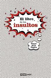 El libro de los insultos: El mundo del lenguaje malsonante