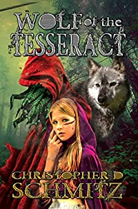 Wolf Of The Tesseract by Christopher D. Schmitz ebook deal