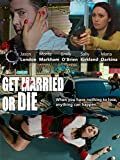 61qy3fO%2BzNL. SL160  - Get Married or Die (Movie Review)
