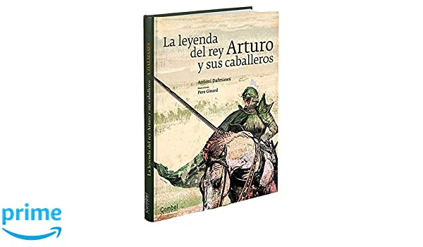 La leyenda del rey Arturo y sus caballeros (Tiempo de ...