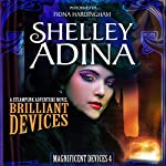Brilliant Devices: A Steampunk Adventure Novel, Magnificent Devices, Book 4 | Shelley Adina