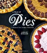 A Year of Pies: A Seasonal Tour of Home Baked Pies