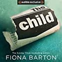 The Child Audiobook by Fiona Barton Narrated by Clare Corbett, Adjoa Andoh, Finty Williams, Fenella Woolgar, Steven Pacey