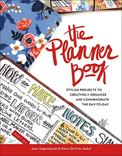 The Planner Book: Stylish Projects to Creatively Organize and Commemorate the Day to Day by St. Martin's Griffin