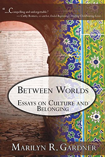 Between worlds essays on culture and belonging kindle edition by between worlds essays on culture and belonging by gardner marilyn fandeluxe Images