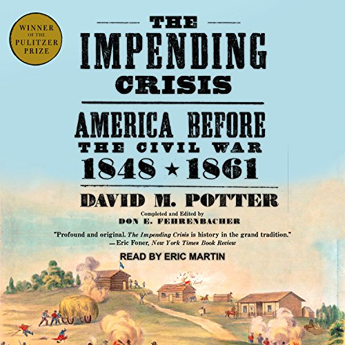 The Impending Crisis: America Before the Civil War: 1848-1861 by Tantor Audio