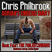 The Failed Coward: Adrian's Undead Diary, Book 4 | Chris Philbrook