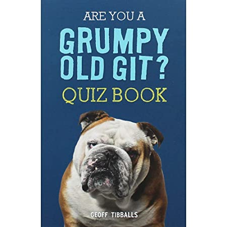 Geoff Tibballs Are You A Grumpy Old Git Quiz Book: Amazon co