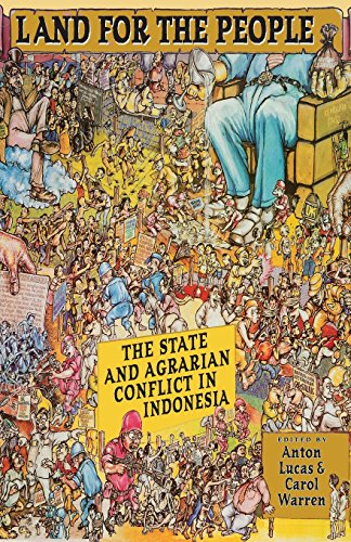 Land for the People: The State and Agrarian Conflict in Indonesia (Ohio RIS Southeast Asia Series)
