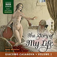 The Story of My Life, Volume 1 Audiobook by Giacomo Casanova Narrated by Peter Wickham