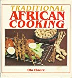 Traditional African Cooking, Ola Olaore, 0572016077