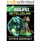 THE SQUAD Betelgeuse: (Novelette 19)