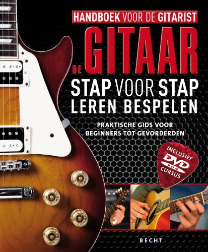 De gitaar stap voor stap leren beheersen: handboek voor de gitarist