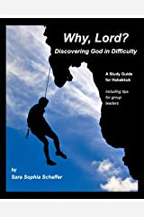 Why, Lord? Discovering God in Difficulty Paperback