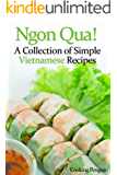 Ngon Qua! - A Collection of Simple Vietnamese Recipes (English Edition)