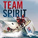 Team Spirit: Life and Leadership on One of the World's Toughest Yacht Races Audiobook by Brendan Hall, Sir Robin Knox-Johnston Narrated by Stephen Pilkington