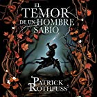 El temor de un hombre sabio: Crónica del asesino de reyes 2 [The Wise Man's Fear: The Kingkiller Chronicles 2] Audiobook by Patrick Rothfuss Narrated by Raúl Llorens
