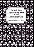 Folk Song Sight Singing Book 3 (Bk. 3)