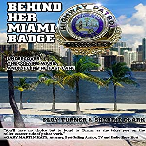 Behind Her Miami Badge Audiobook