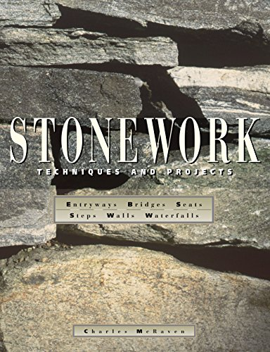 Stonework: Techniques and Projects (How To Build A Stone Wall)