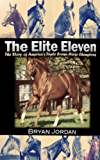 The Elite Eleven: The Story of America's Triple Crown Horse Champions